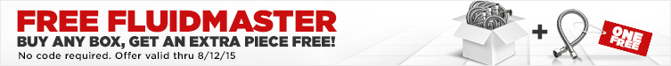Free Fluidmaster - Buy any box, get an extra piece FREE!