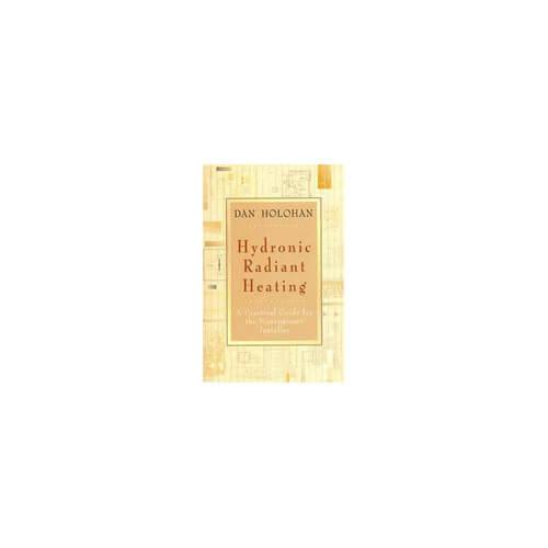 Hydronic Radiant Heating - Dan Holohan